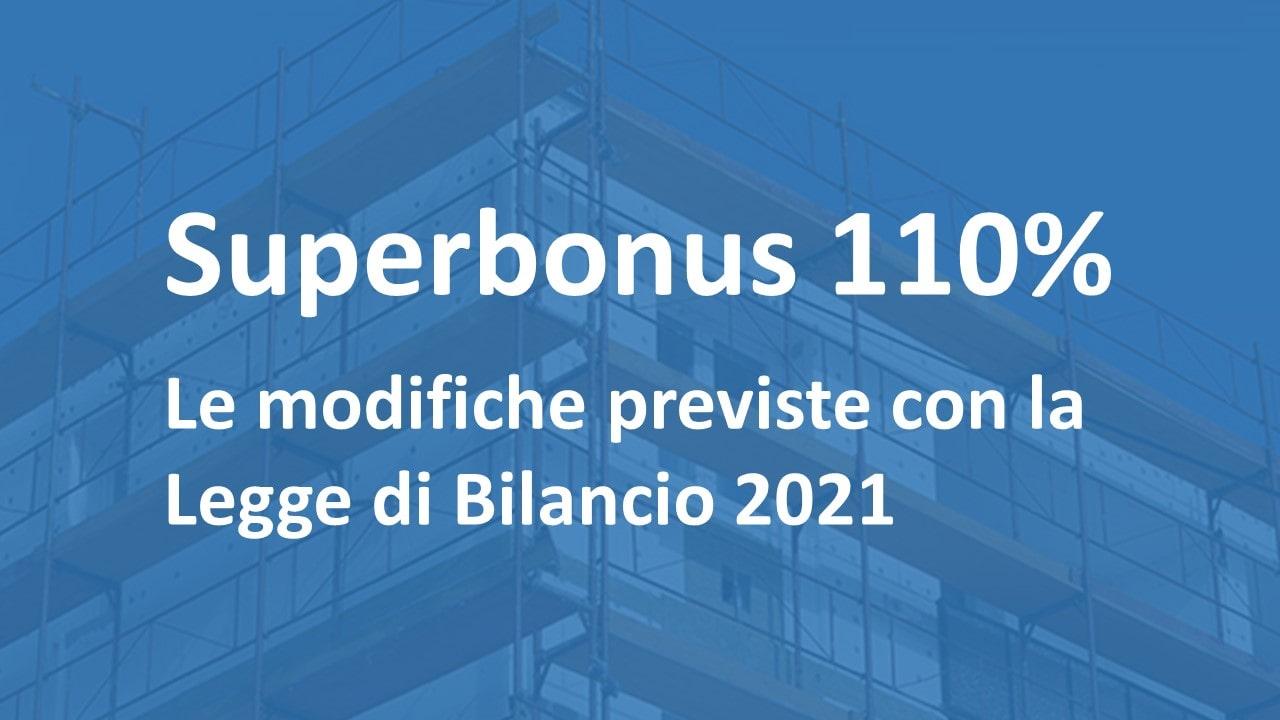 Superbonus 110% – modifiche previste con la Legge di Bilancio 2021